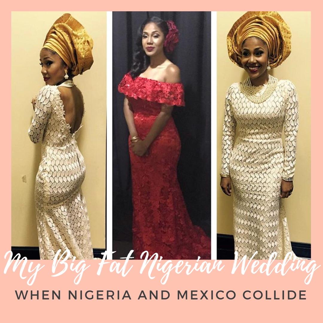 My Nigerian Wedding: My Big Fat Nigerian Wedding- When Mexico And Nigeria Collide
