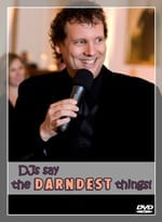 DJs Say The DARNDEST Things! DVD presented by Peter Merry