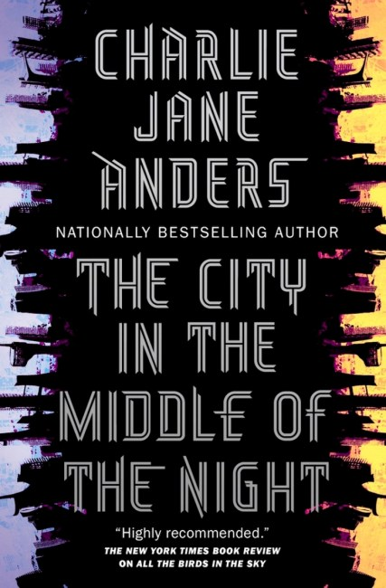 City in the Middle of the Night Charlie Jane Anders