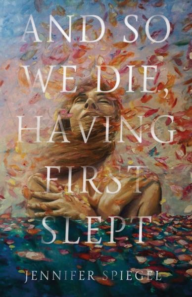 and so we die having first slept jennifer spiegel cover