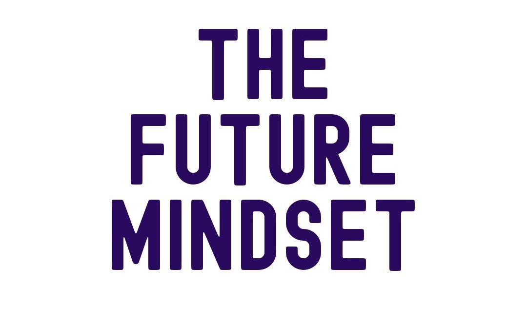The Future Mindset