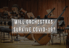 will orchestras survive cover-19
