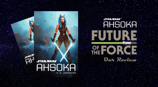 Book Review | Star Wars: Ahsoka – Togruta Be True?