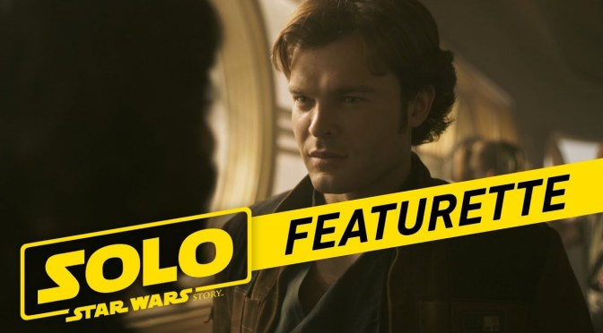 "Solo: A Star Wars Story – ""Becoming Solo"" Featurette"