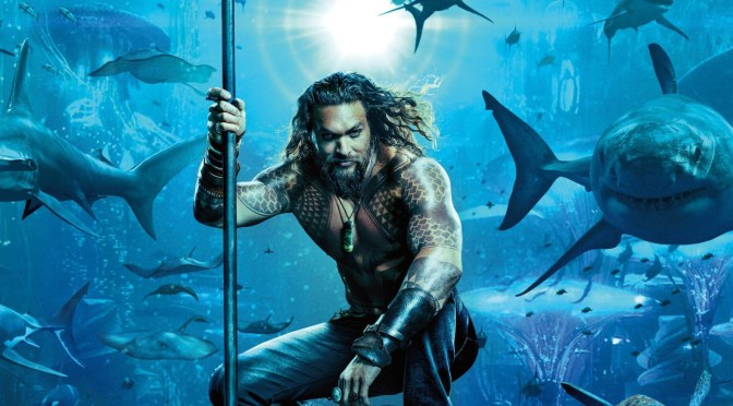 Aquaman | Can the Defender of Atlantis Restore Our Faith in the Faltering DC Universe?