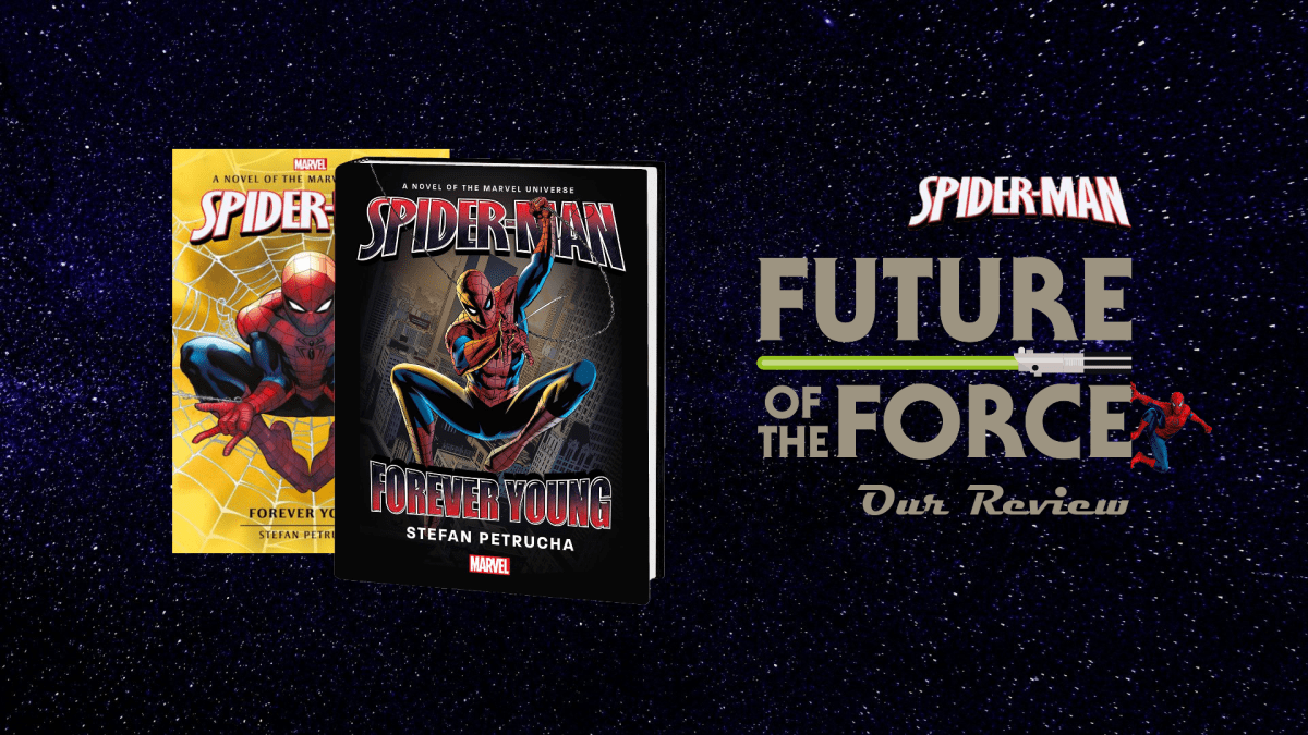 Book Review | Spider-Man: Forever Young | Future of the Force