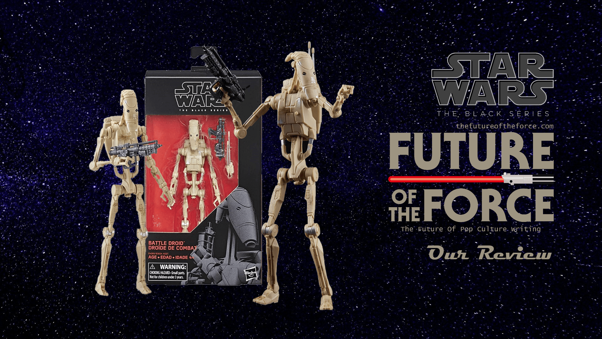 Black Series Review Battle Droid Star Wars The Phantom Menace Future Of The Force