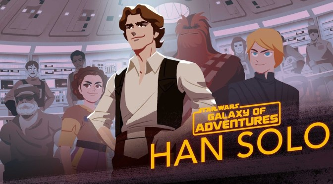 Star Wars: Galaxy of Adventures | Han Solo - From Smuggler to General
