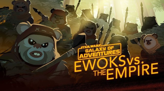 Star Wars: Galaxy of Adventures | Ewoks vs. The Empire - Small but Mighty