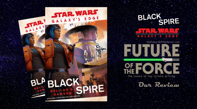 Book Review | Star Wars: Galaxy's Edge – Black Spire