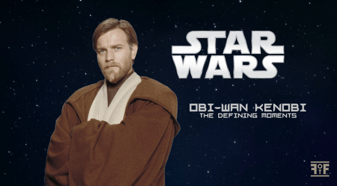 Star Wars | Defining Moments: Obi-Wan Kenobi