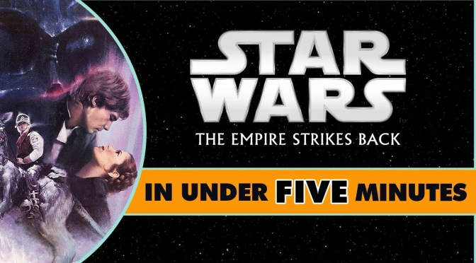 Star Wars In Under Five Minutes   The Empire Strikes Back
