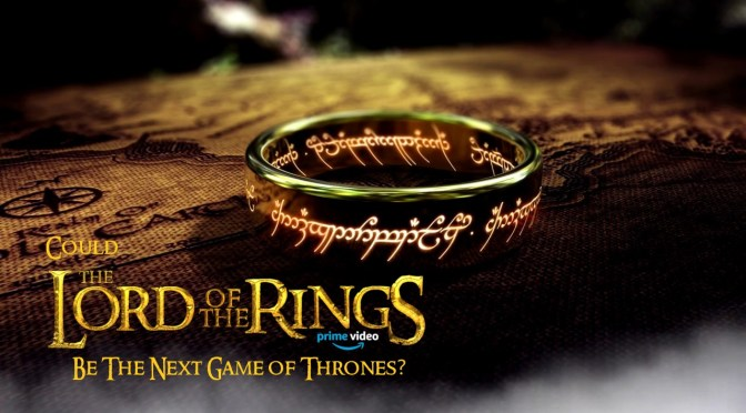 Could 'The Lord of the Rings' Amazon Series Be the Next 'Game of Thrones'?