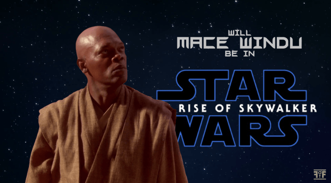 Star Wars | I Have a Prediction: Mace Windu Is Going To Be in 'The Rise of Skywalker'