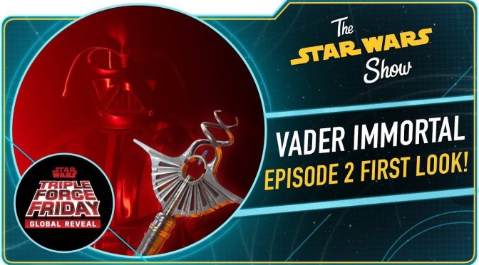 The Star Wars Show | Triple Force Friday Fun and Vader Immortal: Episode II
