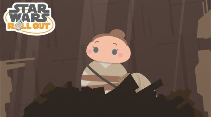 Star Wars Roll Out   Rey and the Secret Treasure – Chapter 1