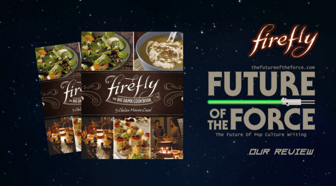 Book Review | Firefly: The Big Damn Cookbook