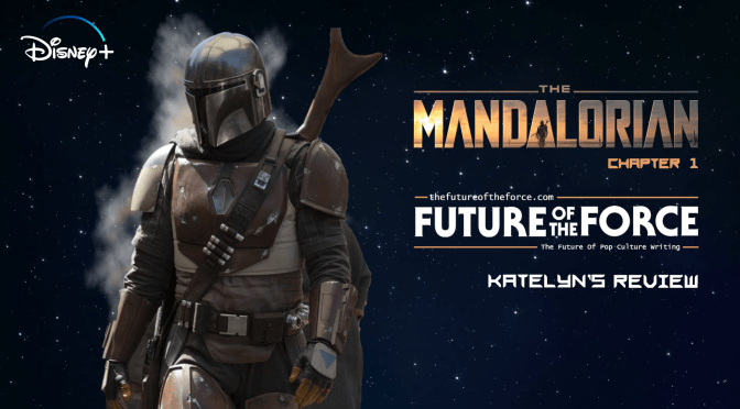 Katelyn's Review | The Mandalorian: Chapter 1