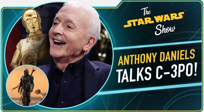 The Star Wars Show: Anthony Daniels Talks C-3PO