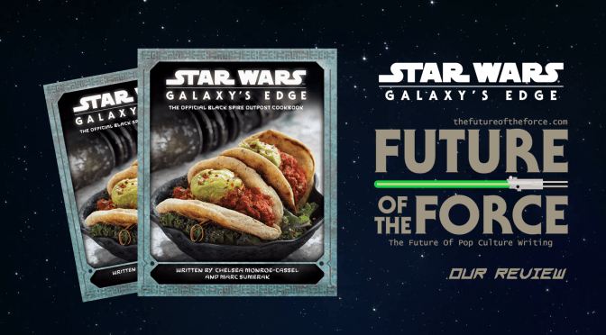 Book Review | Star Wars: Galaxy's Edge – The Official Black Spire Outpost Cookbook