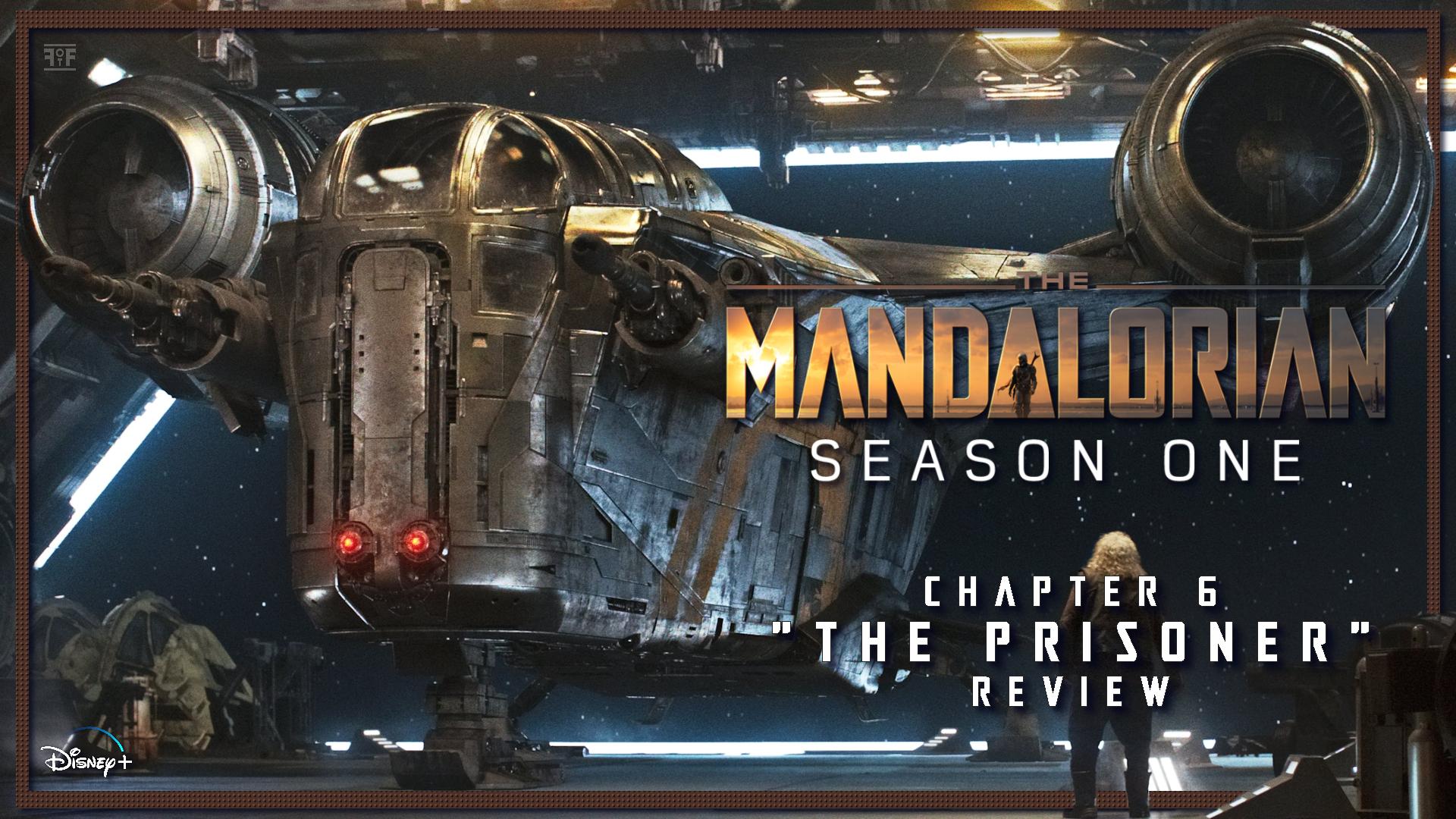The Mandalorian: Chapter 6 'The Prisoner'
