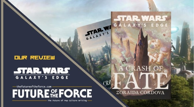 Star Wars Galaxy's Edge - A Crash Of Fate Book Review