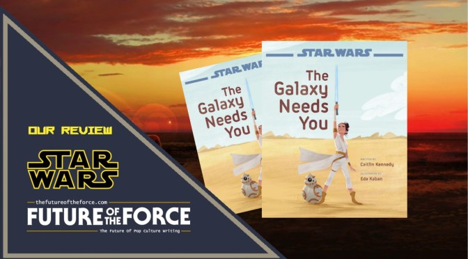 Book Review | Star Wars: The Galaxy Needs You