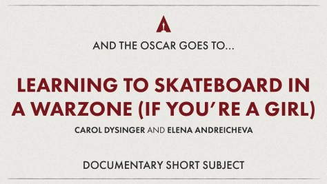Best Documentary Short: Learning To Skateboard In A War Zone (If You're A Girl) - Oscars 2020