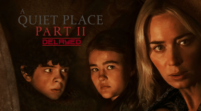 The Global Release of A Quiet Place Part 2 Has Been Postponed