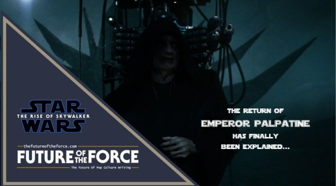Palpatine's return in Star Wars: The Rise Of Skywalker has finally been explained