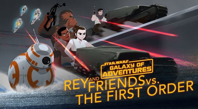 Star Wars: Galaxy of Adventures Rey and Friends vs. The First Order