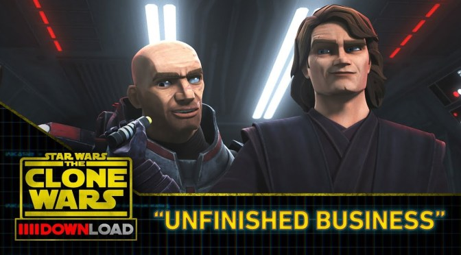 Star Wars: The Clone Wars Download 'Unfinished Business'