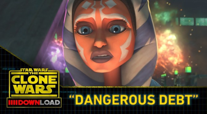 "Star Wars: The Clone Wars Download ""Dangerous Debt"""