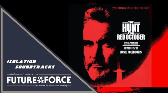 Isolation Soundtracks | The Hunt For Red October (Intrada Special Collection) By Basil Poledouris