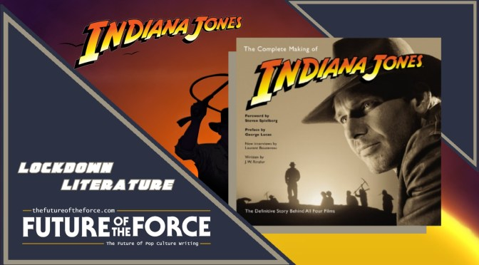 The Complete Making Of Indiana Jones By J.W Rinzler