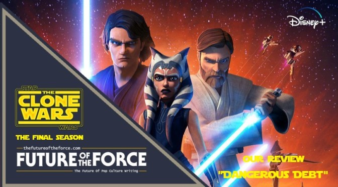 Review | Star Wars: The Clone Wars 'Dangerous Debt'