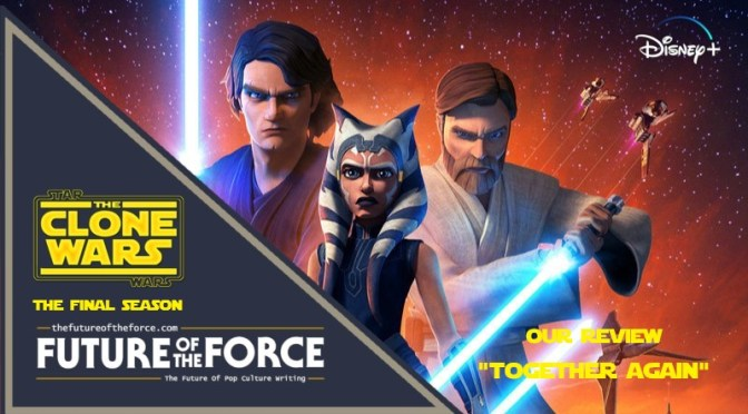 Star Wars: The Clone Wars 'Together Again' Review