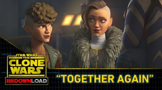 "Star Wars: The Clone Wars Download ""Together Again"""