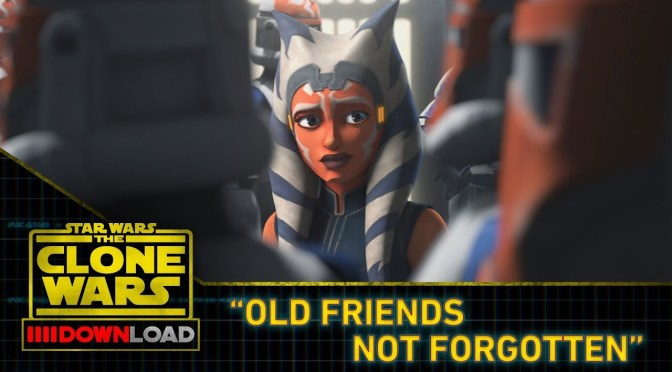 Star-Wars-The-Clone-Wars-Download-Old-Friends-Not-Forgotten