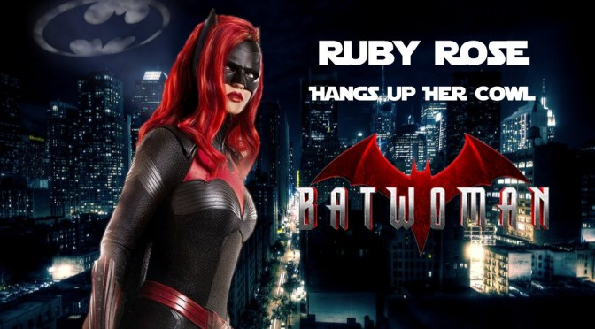 Batwoman - Ruby Rose Hangs Up Her Cowl