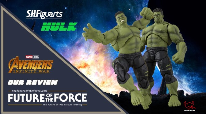 S.H. Figuarts Review | Hulk (Avengers: Infinity War)