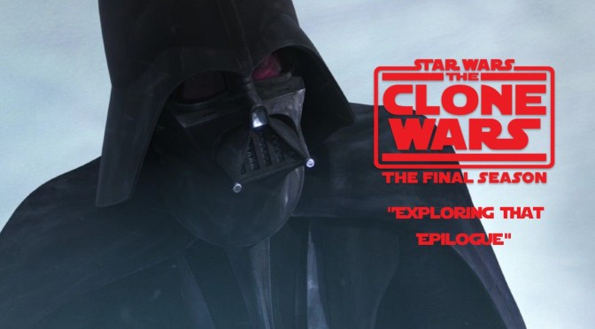 Star Wars The Clone Wars | Exploring That Epilogue.