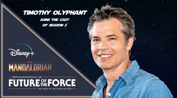 Timothy Olyphant joins The Mandalorian for Season 2