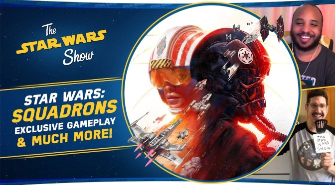 The Star Wars Show | A Look at Star Wars: Squadrons and Summer Conventions at Home!
