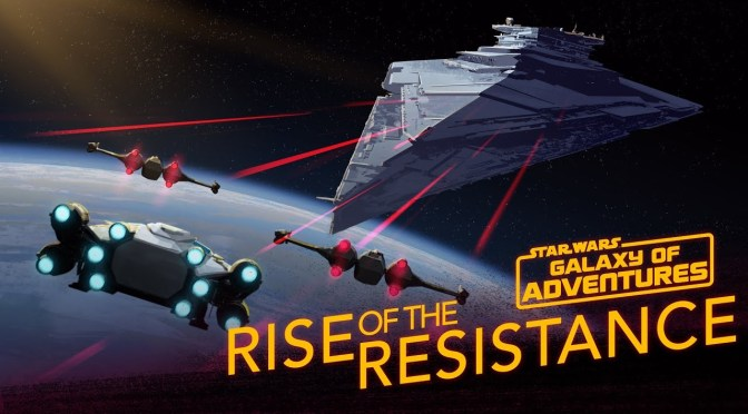Rise of the Resistance | Star Wars Galaxy of Adventures