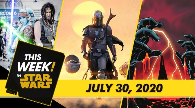 This Week! in Star Wars | Emmy news, Casting for Tales From the Galaxy's Edge, A Comic-Con@Home Recap, and More!
