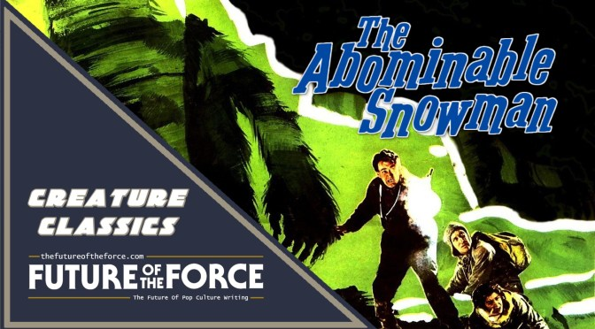 Creature Classics | 'The Abominable Snowman'