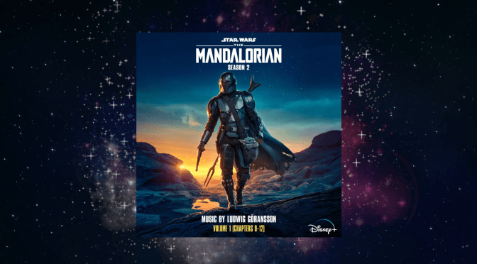Ludwig Göransson's Score From The Mandalorian Season 2 (Chapters 9-12) Is Now Available On YouTube