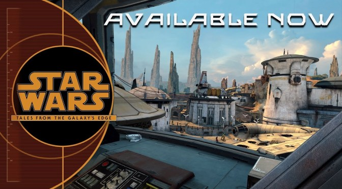 Available Now | Star Wars: Tales From The Galaxy's Edge