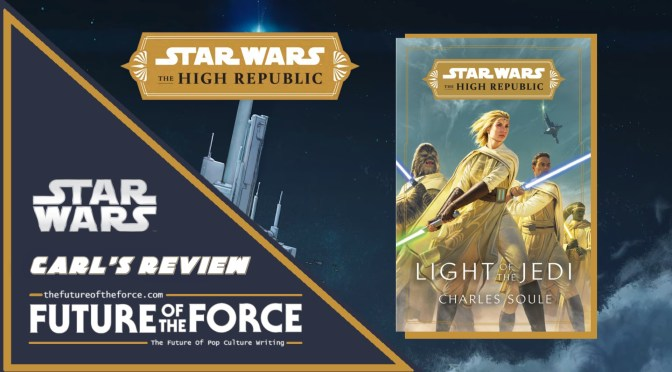 Book Review | Star Wars: The High Republic – Light Of The Jedi